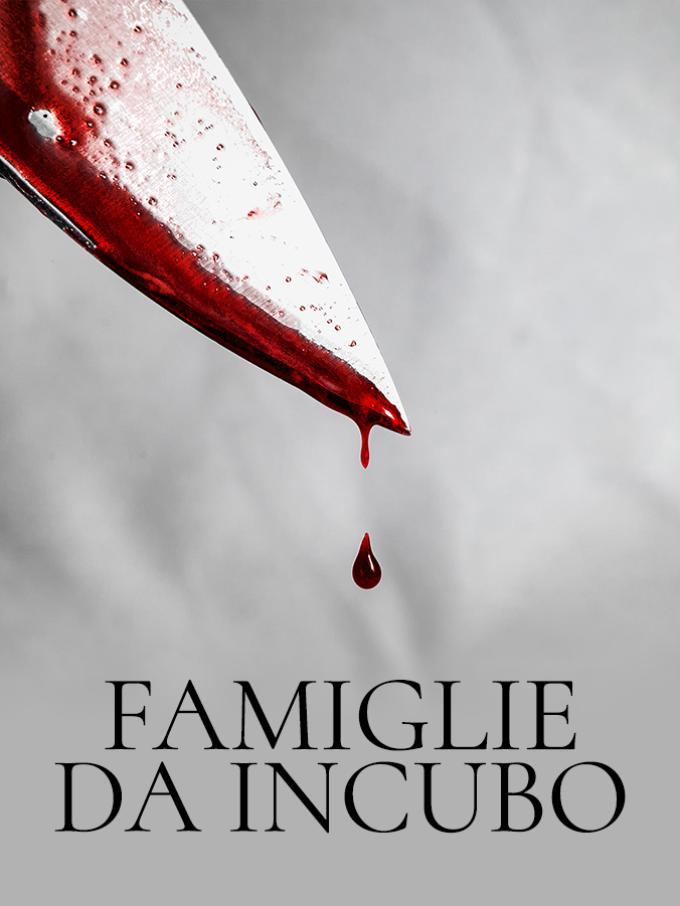 Famiglie da incubo - Una nuova serie crime che indaga drammi famigliari realmente accaduti, ricostruiti attraverso  i racconti dei sopravvissuti,  home video e materiale raccolto nel corso degli anni da investigatori e conoscenti delle vittime.